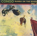CONGO VOL.2 RUMBA ON THE RIVER